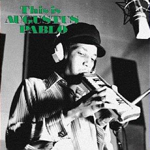 Augustus Pablo: This is Augustus Pablo (Southbound)