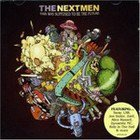 The Nextmen: This Was Supposed To Be The Future (Antidote/Elite)