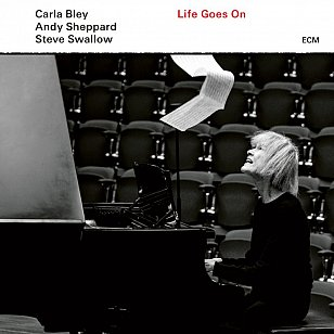 Bley, Swallow, Sheppard: Life Goes On (ECM, digital outlets)