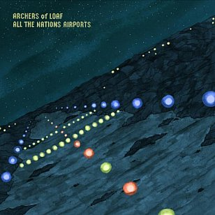 Archers of Loaf: All the Nations Airports (Fire/Southbound)