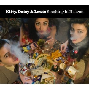 Kitty, Daisy and Lewis: Smoking in Heaven (Sunday Best)