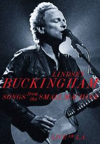 LINDSEY BUCKINGHAM: SONGS FROM THE SMALL MACHINE (Eagle Vision DVD/CD)