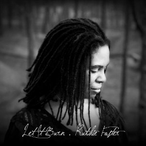 Ruthie Foster: Let It Burn (Fuse/Border)