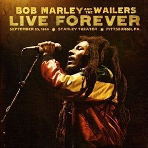 Bob Marley and the Wailers: Live Forever (Universal)