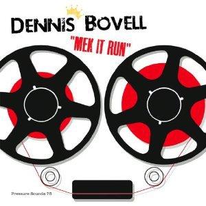 Dennis Bovell: Mek It Run (Pressure Sounds)