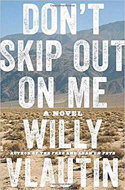 DON'T SKIP OUT ON ME, a novel by WILLY VLAUTIN
