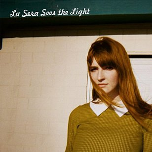 La Sera: Sees the Light (Hardly Art)