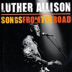 Luther Allison: Songs From the Road (Ruf/Yellow Eye)