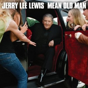 Jerry Lee Lewis: Mean Old Man (Verve Forecast)