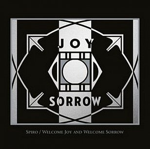 Spiro: Welcome Joy and Welcome Sorrow (Real World/Southbound)