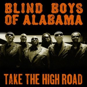 The Blind Boys of Alabama: Take the High Road (Stem/Southbound)