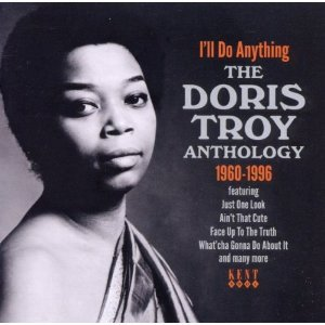 Doris Troy: I'll Do Anything, The Doris Troy Anthology 1960-1996 (Kent/Border)