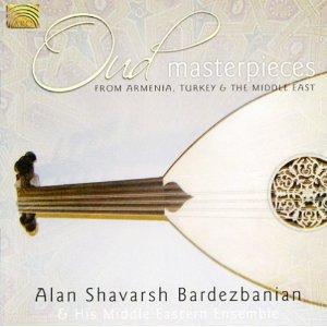 Alan Shavarsh Bardezbanian: Oud Masterpieces (Arc/Elite)
