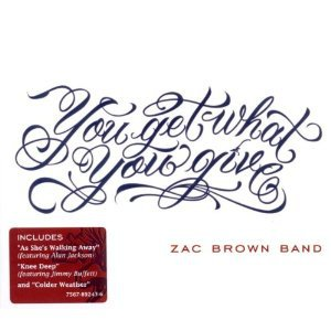 The Zac Brown Band: You Get What You Give (Atlantic)