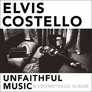 Elvis Costello: Unfaithful Music & Soundtrack Album (Universal)