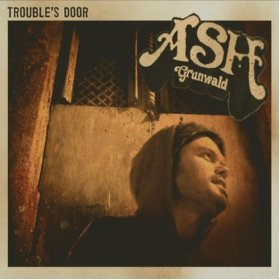 Ash Grunwald: Trouble's Door (Grunwald/Border)