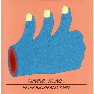 Peter Bjorn and John: Gimme Some (Cooking Vinyl)
