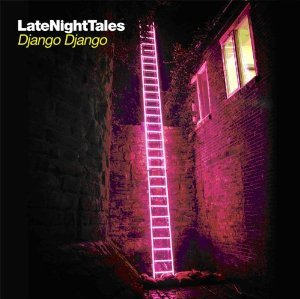 Various Artists: Late Night Tales; Django Django (Late Night Tales/Southbound)
