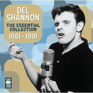 THE BARGAIN BUY: Del Shannon; The Essential Collection 1961-1991