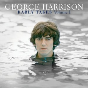 George Harrison: Early Takes Vol 1 (Universal)
