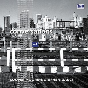 Cooper-Moore and Stephen Gauci: Conversations, Vol 1 (577 Records/digital outlets)