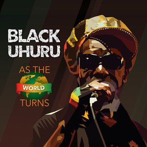 Black Uhuru: As the World Turns (digital outlets)