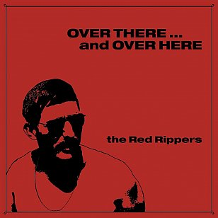 The Red Rippers: Over There and Over Here (Paradise of Bachelors/Southbound)