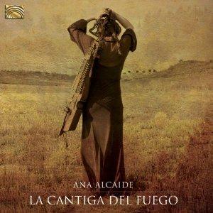Ana Alcaide: La cantiga del fuego (ARC)