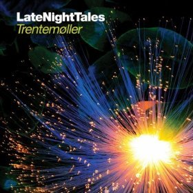 Various Artists: LateNightTales; Trentemoller (LateNightTales)