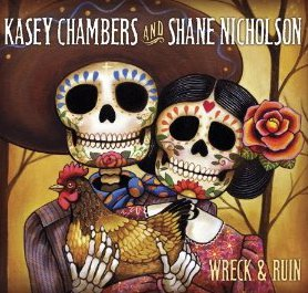 Kasey Chambers and Shane Nicholson: Wreck and Ruin (Liberation)