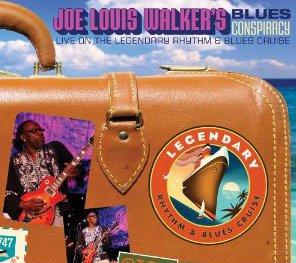 Joe Louis Walker's Blues Conspiracy: Live on the Legendary Rhythm & Blues Cruise (Stony Plain)