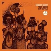 Sons of Kemet: Your Queen is a Reptile (Impulse!)