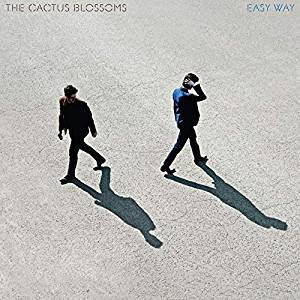 The Cactus Blossoms: Easy Way (Walkie Talkie/Southbound)