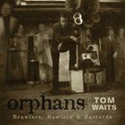 Tom Waits: Orphans (Shock)
