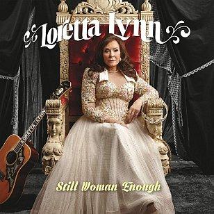 Loretta Lynn: Still Woman Enough (Sony/digital outlets)