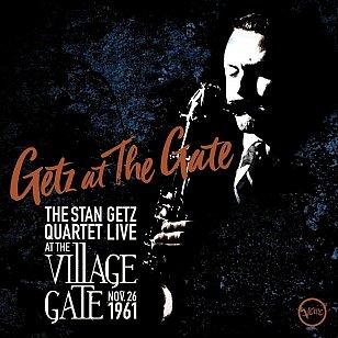 The Stan Getz Quartet: Getz at the Gate; Live at the Village Gate, Nov 26, 1961 (Verve)