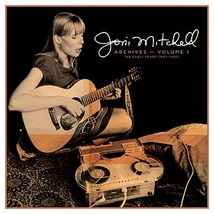 Joni Mitchell: Archives Vol.1: The Early Years. 1963-1967 (Universal/digital outlets)