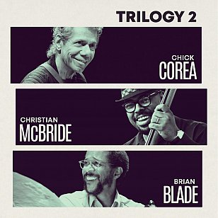 ONE WE MISSED: Corea/McBride/Blade: Trilogy 2 (Concord/Southbound)
