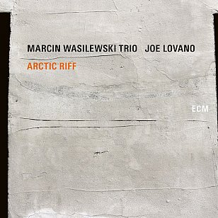 Marcin Wasilewski Trio/Joe Lovano: Arctic Riff (ECM/digital outlets)