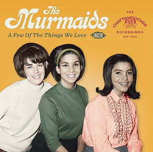 The Murmaids: A Few of the Things We Love (Ace/Border)