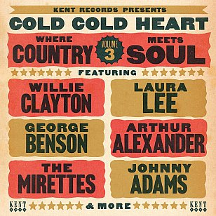 Various Artists: Cold Cold Heart; Where Country Meets Soul Vol 3 (Kent/Border)