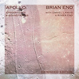 RECOMMENDED REISSUE: Brian Eno: Apollo, Atmospheres and Soundtracks; Extended Edition (Universal)