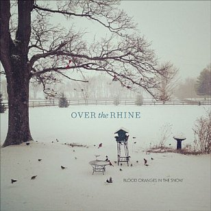 Over the Rhine: Blood Oranges in the Snow (GSD/Southbound)