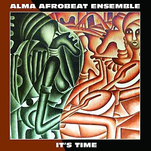 Alma Afrobeat Ensemble: It's Time (Slow Walk)