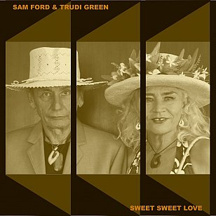 Sam Ford and Trudi Green: Sweet Sweet Love (Choice)