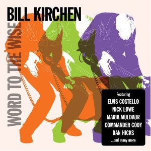 Bill Kirchen: Word to the Wise (Proper/Southbound)