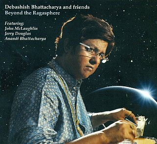 Debashish Bhattacharya and Friends: Beyond the Ragasphere (Riverboat/Southbound)