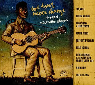 Various Artists: God Don't Never Change; The Songs of Blind Willie Johnson (Alligator/Southbound)