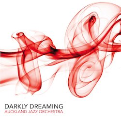 Auckland Jazz Orchestra: Darkly Dreaming (SDL Music)