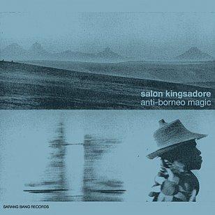 Salon Kingsadore: Anti-Borneo Magic (Sarang Bang)